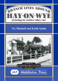 Branch Lines Around Hay-on-Wye : Including the Golden Valley Line, Hardback Book
