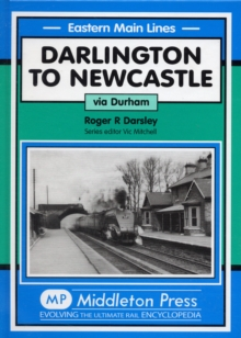 Darlington to Newcastle : Via Durham, Hardback Book