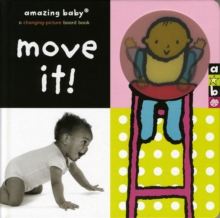 Move It! : Amazing Baby, Hardback Book