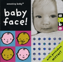 Baby Face : Amazing Baby, Board book Book