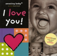 I Love You (New Edition) : Amazing Baby, Hardback Book