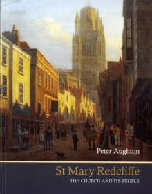 St Mary Redcliffe : The Church and Its People, Paperback / softback Book