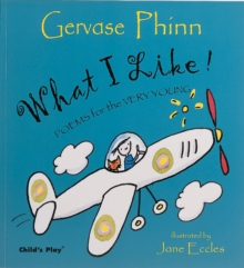 What I Like! : Poems for the Very Young, Paperback / softback Book