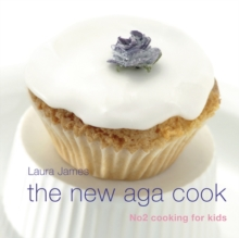The New Aga Cook : Cooking with Kids, Hardback Book