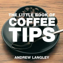 The Little Book of Coffee Tips, Paperback Book