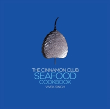 The Cinnamon Club Seafood Cookbook, Hardback Book
