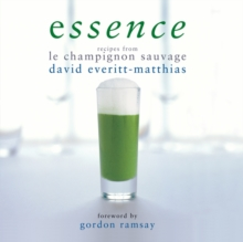 Essence : Recipes from Le Champignon Sauvage, Hardback Book