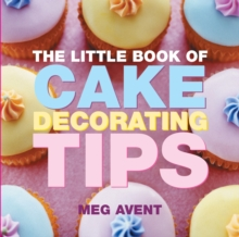 The Little Book of Cake Decorating Tips, Paperback Book
