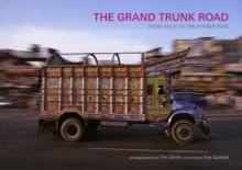 The Grand Trunk Road : Rom Delhi to the Khyber Pass, Hardback Book