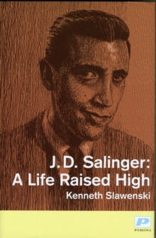 J. D. Salinger : A Life Raised High, Hardback Book