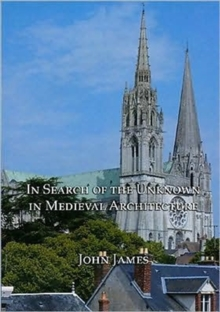 In Search of the Unknown in Medieval Architecture, Hardback Book