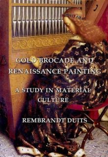 Gold Brocade and Renaissance Painting : A Study in Material Culture, Hardback Book