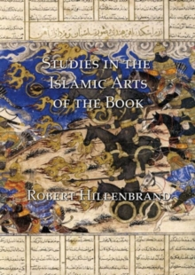 Studies in the Islamic Arts of the Book, Hardback Book