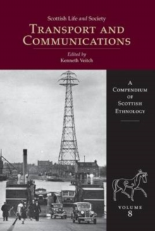 Scottish Life and Society Volume 8 : Transport and Communication, Hardback Book