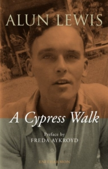 Cypress Walk. Letters from Alun Lewis to Freda Aykroyd, Paperback / softback Book