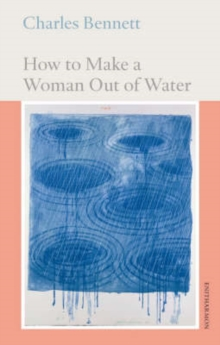 How to Make a Woman Out of Water, Paperback Book