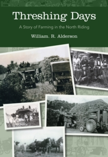 Threshing Days : A Story of Farming in the North Riding, Paperback Book