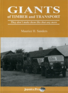 Giants of Timber and Transport : They Don't Make Them Like That Any More, Paperback Book