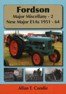 Fordson Major Miscellany - 2 New Major E1AS 1951-64 : 2, Paperback / softback Book