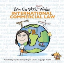 How the World Really Works: International Commercial Law, Paperback Book