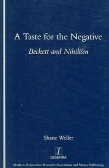 A Taste for the Negative : Beckett and Nihilism, Paperback / softback Book