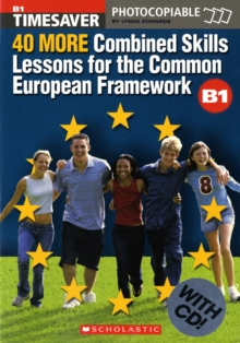 40 More Combined Skills Lessons for the Common European Framework B1 with CD Rom, Mixed media product Book