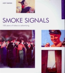 Smoke Signals : 100 Years of Tobacco Advertising, Paperback Book