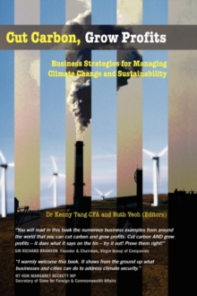 Cut Carbon, Grow Profits : Business Strategies for Managing Climate Change and Sustainability, Hardback Book