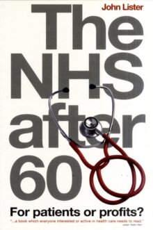 The NHS After 60 : For Patients or Profits?, Paperback Book