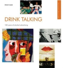 Drink Talking : 100 Years of Alcohol Advertising, Paperback Book