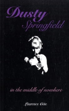 Dusty Springfield : In the Middle of Nowhere, Paperback Book