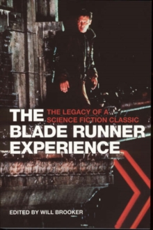 The Blade Runner Experience - The Legacy of a Science Fiction Classic, Hardback Book