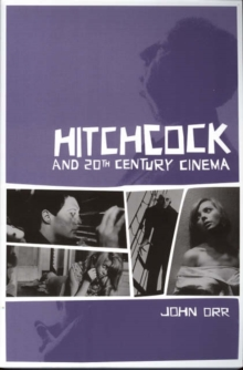 Hitchcock and Twentieth-Century Cinema, Paperback / softback Book