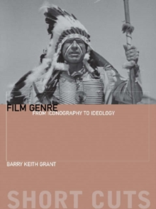 Film Genre - From Iconography to Ideology, Paperback Book