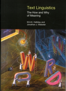 Text Linguistics : The How and Why of Meaning, Paperback Book