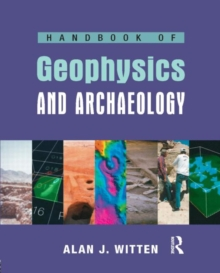 Handbook of Geophysics and Archaeology, Paperback / softback Book