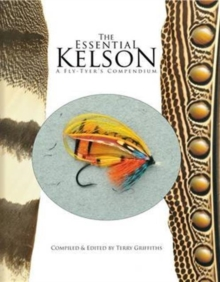 The Essential Kelson : A Fly-Tyer's Compendium, Hardback Book