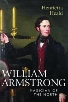 William Armstrong : Magician of the North, Hardback Book