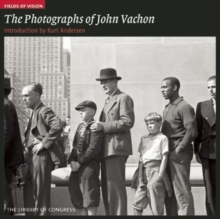 Photographs of John Vachon: Fields of Vision, Paperback / softback Book