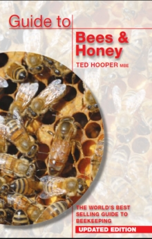 Guide to Bees & Honey : The World's Best Selling Guide to Beekeeping, Paperback Book