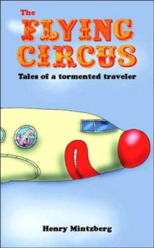 The Flying Circus : Tales of a Tormented Traveler, Paperback Book