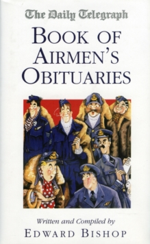 "The ""Daily Telegraph"" Book of Airmen's Obituaries, Paperback Book"