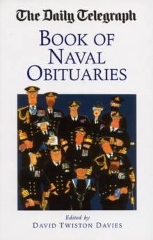 "The ""Daily Telegraph"" Book of Naval Obituaries, Paperback Book"