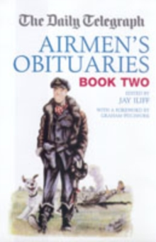 "The ""Daily Telegraph"" Airmen's Obituaries : Bk. 2, Hardback Book"