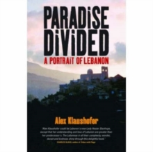 Paradise Divided : A Portrait of Lebanon, Paperback Book