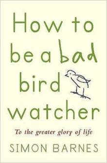 How to be a Bad Birdwatcher, Paperback Book