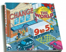 Change the World 9 to 5 : 50 Ways to Change the World at Work, Paperback Book