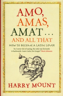 Amo, Amas, Amat ... and All That, Hardback Book