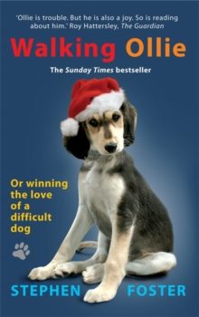 Walking Ollie : Winning the Love of a Difficult Dog, Paperback Book
