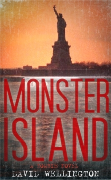 Monster Island : A Zombie Novel, Paperback Book